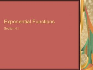 Exponential Functions Section 4 1 Definition of Exponential