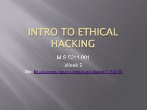 INTRO TO ETHICAL HACKING MIS 5211 001 Week