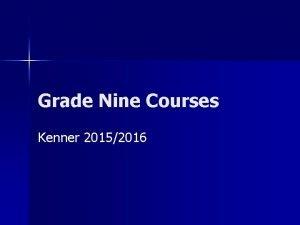 Grade Nine Courses Kenner 20152016 In Grade Nine
