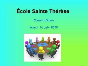 cole Sainte Thrse Conseil dcole Mardi 16 juin