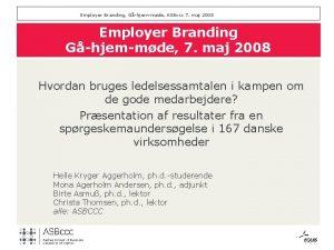 Employer Branding Ghjemmde ASBccc 7 maj 2008 Employer
