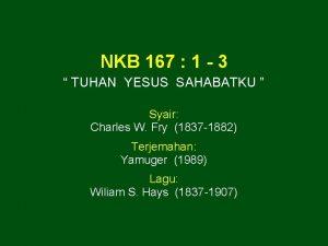 NKB 167 1 3 TUHAN YESUS SAHABATKU Syair