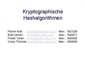 Kryptographische Hashalgorithmen Pache Axel apachecosy sbg ac at