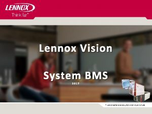 Lennox Vision System BMS 2017 AIR CONDITIONING SOLUTION