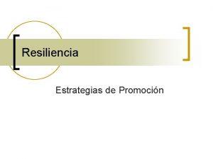 Resiliencia Estrategias de Promocin Orgenes de la promocin