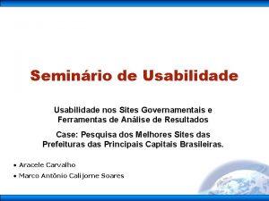 Seminrio de Usabilidade nos Sites Governamentais e Ferramentas