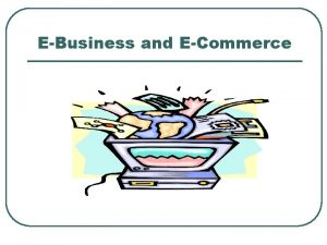 EBusiness and ECommerce Definition Electronic Business U S