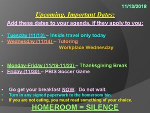 11132018 Upcoming Important Dates Add these dates to