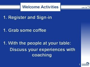 Welcome Activities 1 Register and Signin 1 Grab
