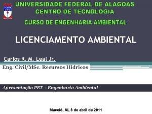 LICENCIAMENTO AMBIENTAL Carlos R M Leal Jr Eng