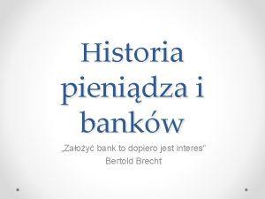 Historia pienidza i bankw Zaoy bank to dopiero
