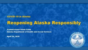 COVID19 in Alaska Reopening Alaska Responsibly Commissioner Adam