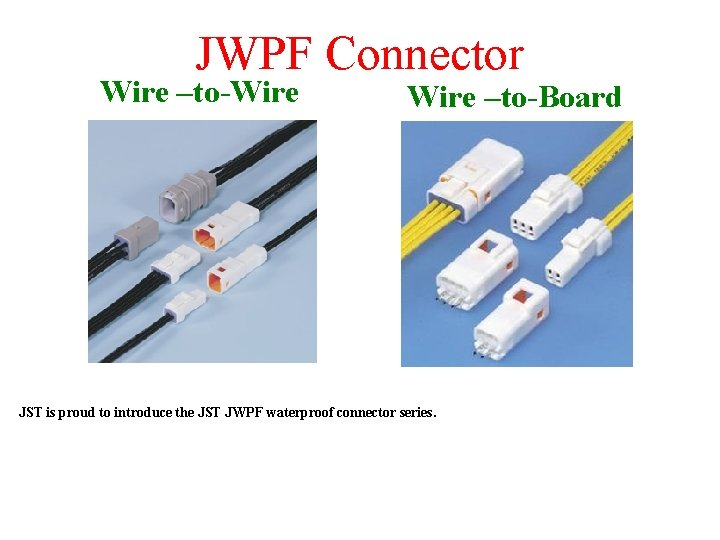 JWPF Connector Wire toWire toBoard JST is proud