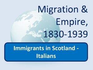 Migration Empire 1830 1939 Immigrants in Scotland Italians