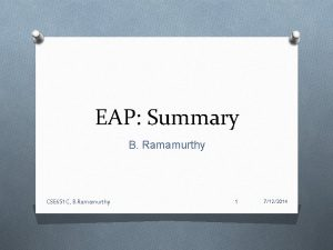 EAP Summary B Ramamurthy CSE 651 C B