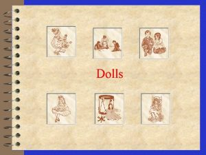 Dolls History of Corn 4 Corn began from