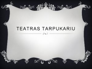 TEATRAS TARPUKARIU TARPUKARIS Tarpukariu 1918 1939 m dabartiniame