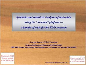 Symbolic and statistical Analyses of metadata using the