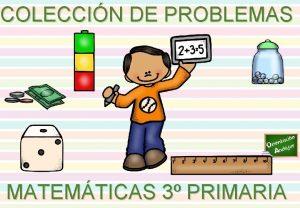 COLECCIN DE PROBLEMAS MATEMTICAS 3 PRIMARIA PROBLEMAS DE