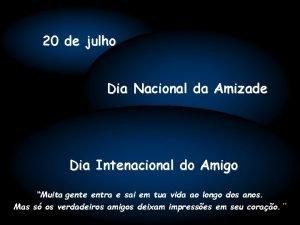 20 de julho Dia Nacional da Amizade Dia
