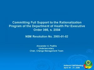 Committing Full Support to the Rationalization Program of