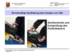 FeuerwehrKreisausbildung RheinlandPfalz Lehrgang CSAAGT Thema Handhabung beim Anlegen