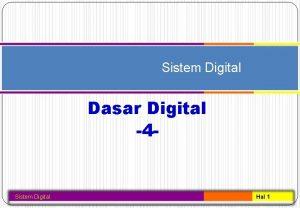 Sistem Digital Dasar Digital 4 Sistem Digital Hal