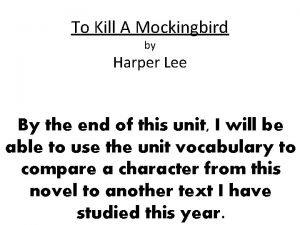 To Kill A Mockingbird by Harper Lee By