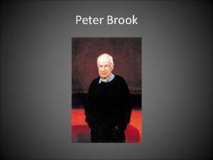 Peter Brook VIDA E OBRA Peter Brook nasceu