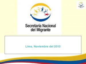 Lima Noviembre del 2010 PROYECTO CODESARROLLO CAAR MURCIA