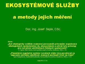 EKOSYSTMOV SLUBY a metody jejich men Doc Ing