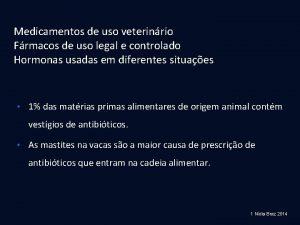 Medicamentos de uso veterinrio Frmacos de uso legal