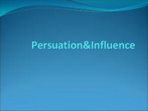 PersuationInfluence RETNO BUDI LESTARI Campaign objective we want