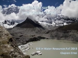 Mapping the surface of Imja Glacier Nepal GIS