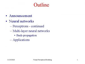 Outline Announcement Neural networks Perceptrons continued Multilayer neural