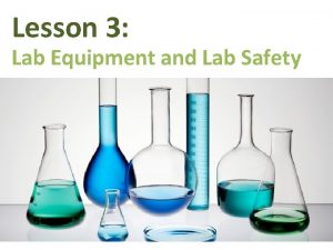 Lesson 3 Lab Equipment and Lab Safety Lab