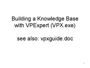 Building a Knowledge Base with VPExpert VPX exe