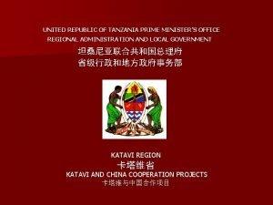 UNITED REPUBLIC OF TANZANIA PRIME MINISTERS OFFICE REGIONAL