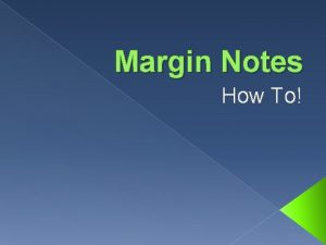 Margin Notes How To Questioning Ask questions about