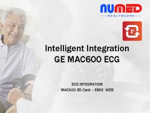 Intelligent Integration GE MAC 600 ECG INTEGRATION MAC