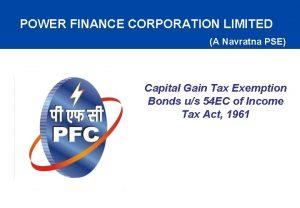 POWER FINANCE CORPORATION LIMITED A Navratna PSE Capital