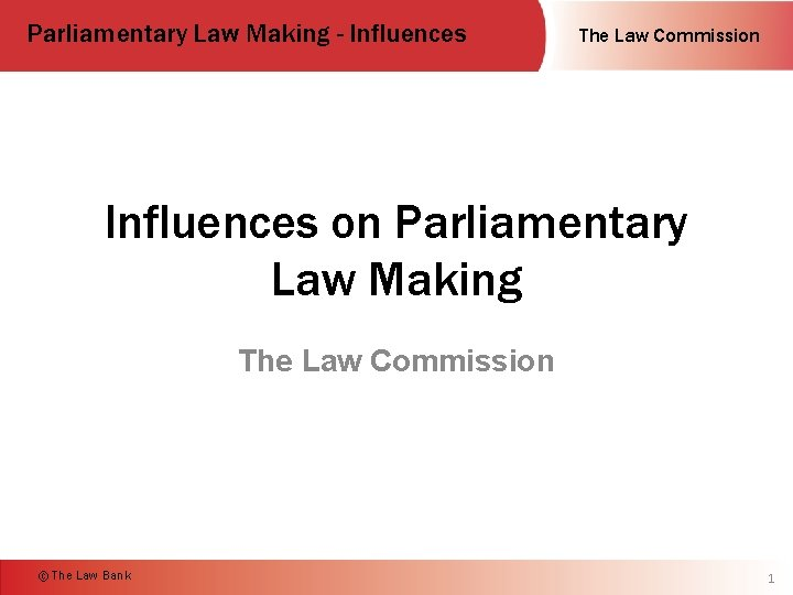 Parliamentary Law Making Influences The Law Commission Influences