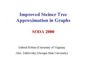 Improved Steiner Tree Approximation in Graphs SODA 2000