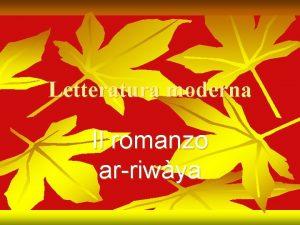 Letteratura moderna Il romanzo arriwya Origini del romanzo