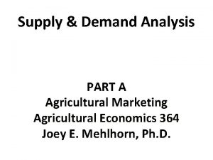 Supply Demand Analysis PART A Agricultural Marketing Agricultural
