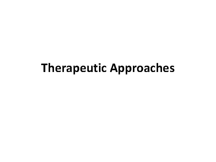 Therapeutic Approaches Therapeutic Groups Intervention with Families Mileu