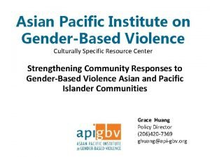 Asian Pacific Institute on GenderBased Violence Culturally Specific