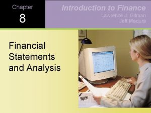 Chapter 8 Financial Statements and Analysis Introduction to