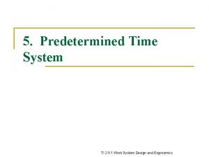 5 Predetermined Time System TI 2111 Work System