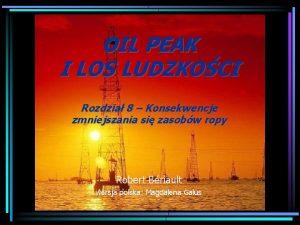 OIL PEAK I LOS LUDZKOCI Rozdzia 8 Konsekwencje